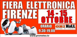 14 e 15 Ottobre 2017 presso OBIHall  Fiera Elettronica Firenze